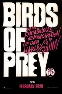 BIRDS OF PREY (& The Fantabulous Emancipation Of O